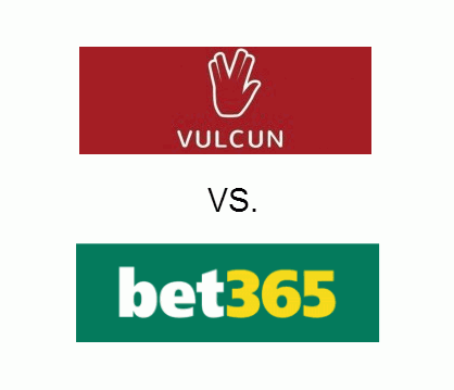 Bet365 vs. Vulcun